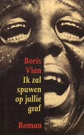 Boris Vian - Ik zal spuwen op jullie graf image